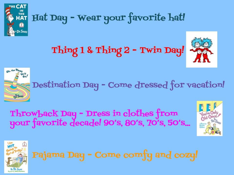 Mon- Hat Day, Tues- Twin Day, Wed- Destination Day, Thurs- Throwback Day, Fri- Pajama Day
