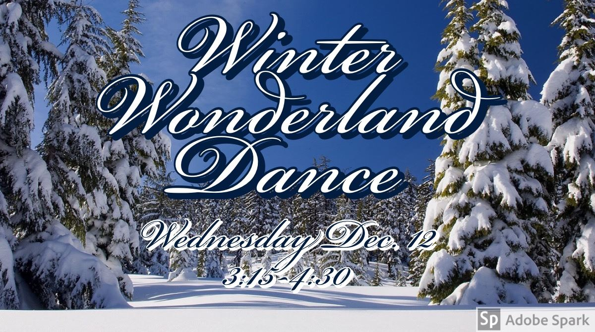 Winter Wonderland Dance, 12/12 3:15-4:30