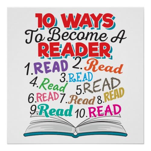 10 ways to become a reader 1. read 2. read 3. read 4. read 5. read 6. read 7. read 8. read 9 read. 10 read